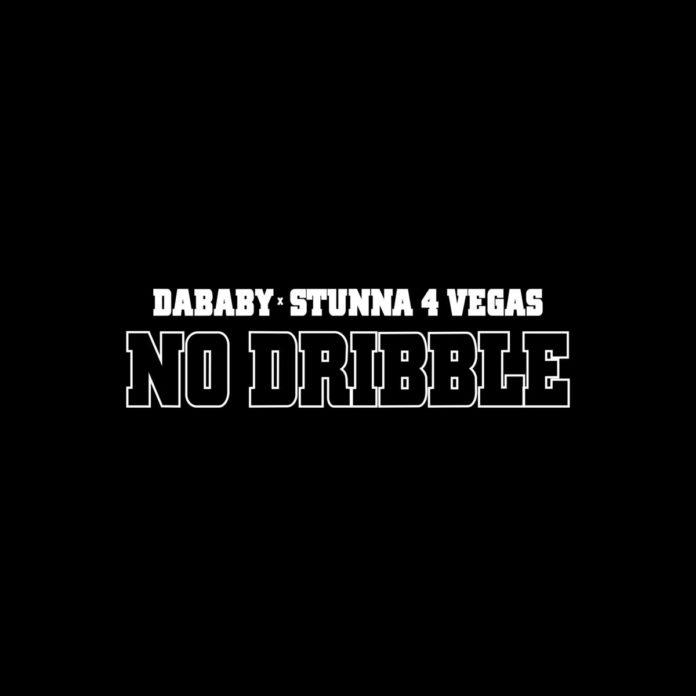 NO DRIBBLE - DaBaby & Stunna 4 Vegas