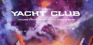Yacht Club - Strick Feat. Young Thug & Ty Dolla $ign
