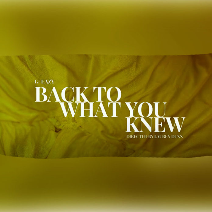 Back To What You Knew - G-Eazy