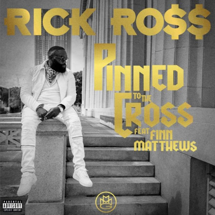 Pinned To The Cross - Rick Ross Feat. Finn Matthews