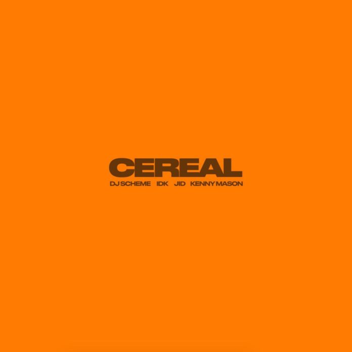 Cereal - IDK Feat. J.I.D, Kenny Mason & DJ Scheme