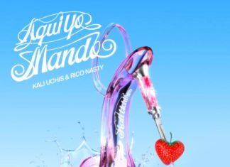 Aqui Yo Mando - Kali Uchis Feat. Rico Nasty