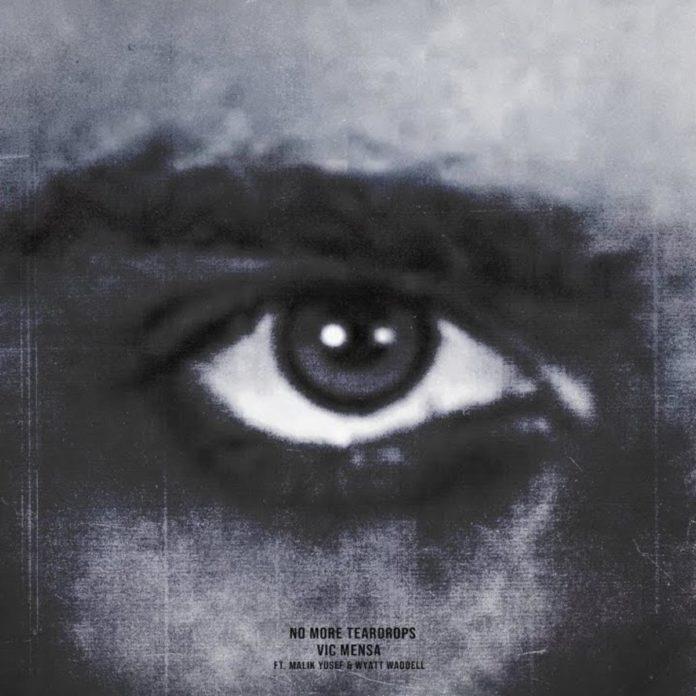 No More Teardrops - Vic Mensa Feat. Malik Yusef & Wyatt Waddell
