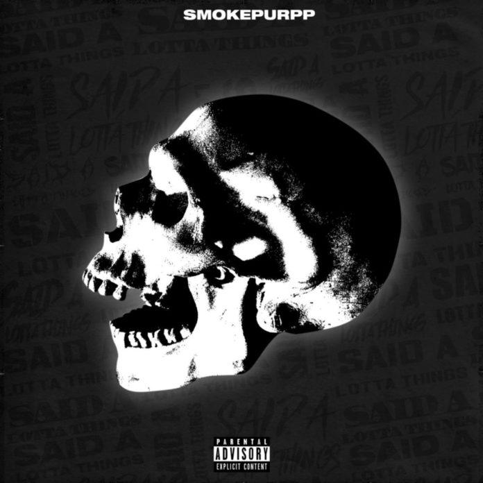 Said A Lotta Things - Smokepurpp