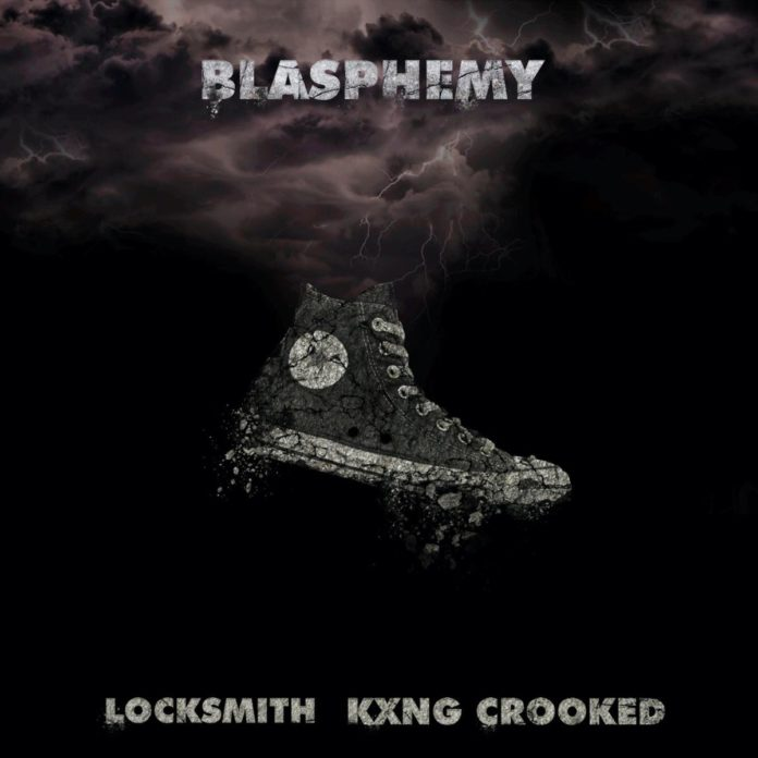 Blasphemy - Locksmith Feat. KXNG CROOKED