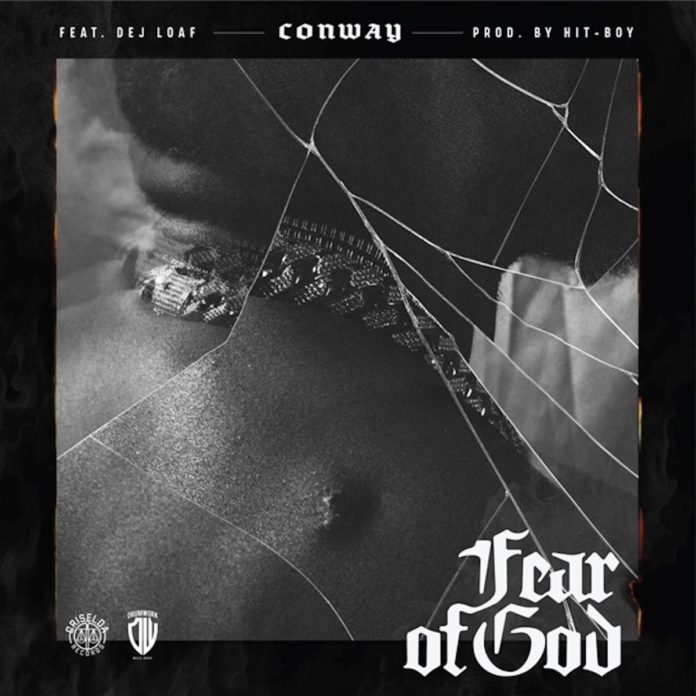 Fear Of God - Conway Feat. DeJ Loaf - Produced by G. Ry & Hit-Boy