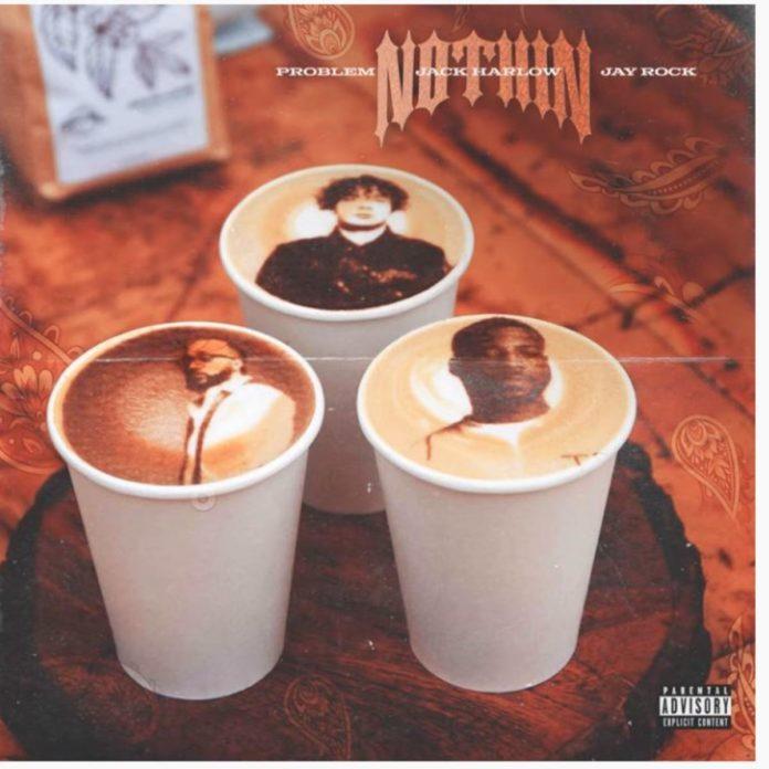 Nothin' - Problem Feat. Jay Rock & Jack Harlow
