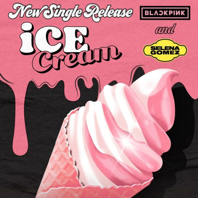 Ice Cream - BLACKPINK with Selena Gomez M/V