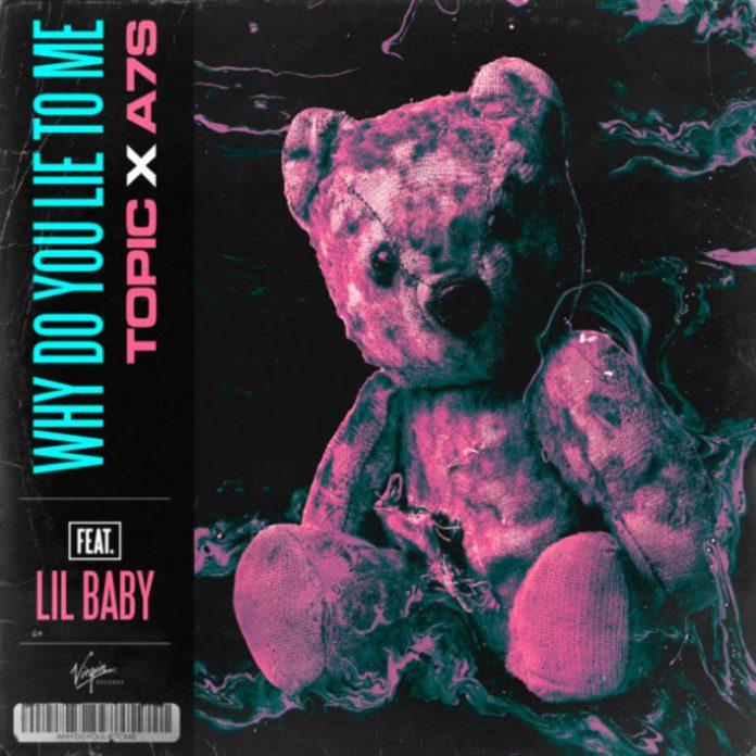 Why Do You Lie To Me - Topic x A7S Feat. Lil Baby