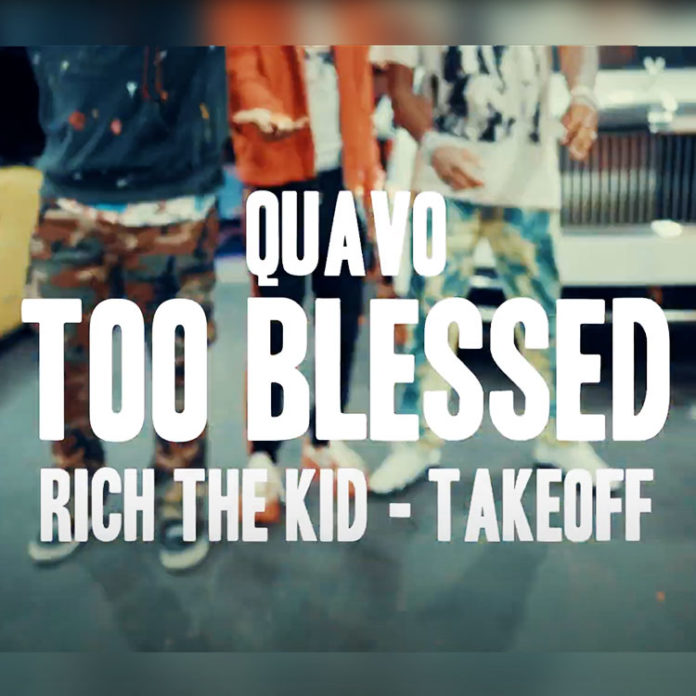 Too Blessed - Rich The Kid, Quavo & Takeoff - Produced by DJ Durel