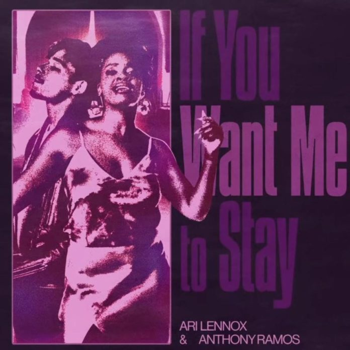 If You Want Me To Stay - Ari Lennox & Anthony Ramos