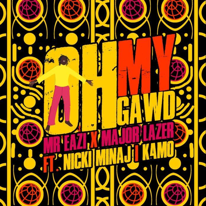 Oh My Gawd - Mr Eazi & Major Lazer Feat. Nicki Minaj & K4mo
