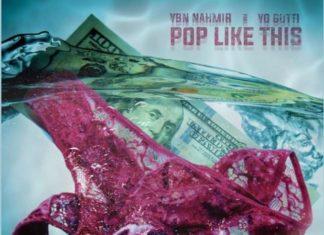 Pop Like This - YBN Nahmir Feat. Yo Gotti