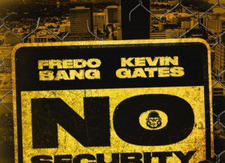 No Security - Fredo Bang Feat. Kevin Gates