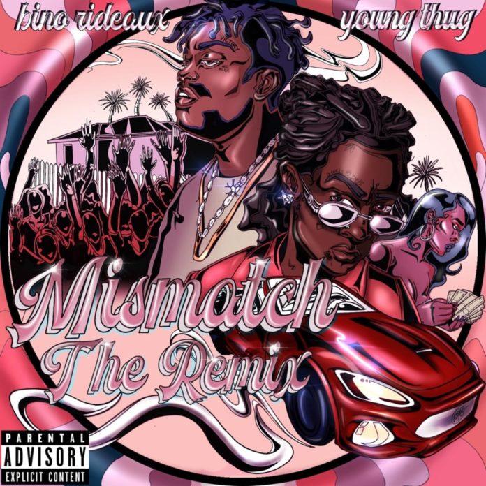 Mismatch (Remix) - Bino Rideaux Feat. Young Thug