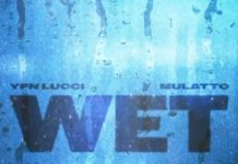 Wet (Remix) - YFN Lucci Feat. Mulatto