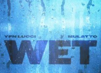 Wet (Remix) - YFN Lucci Feat. Mulatto
