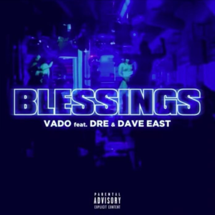 Blessings - Vado Feat. Dre & Dave East