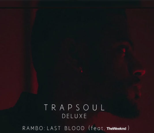 Rambo (Last Blood) - Bryson Tiller ft. The Weeknd