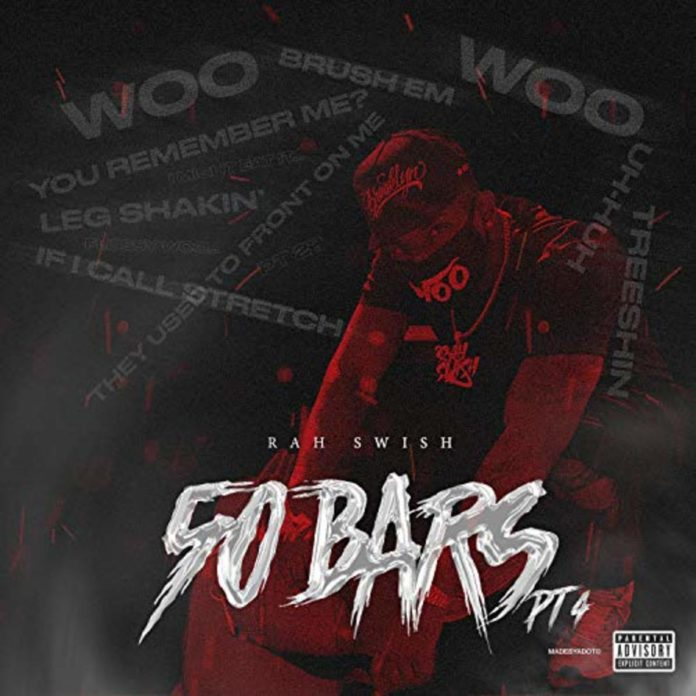 50 Bars, Pt. 4 - Rah Swish