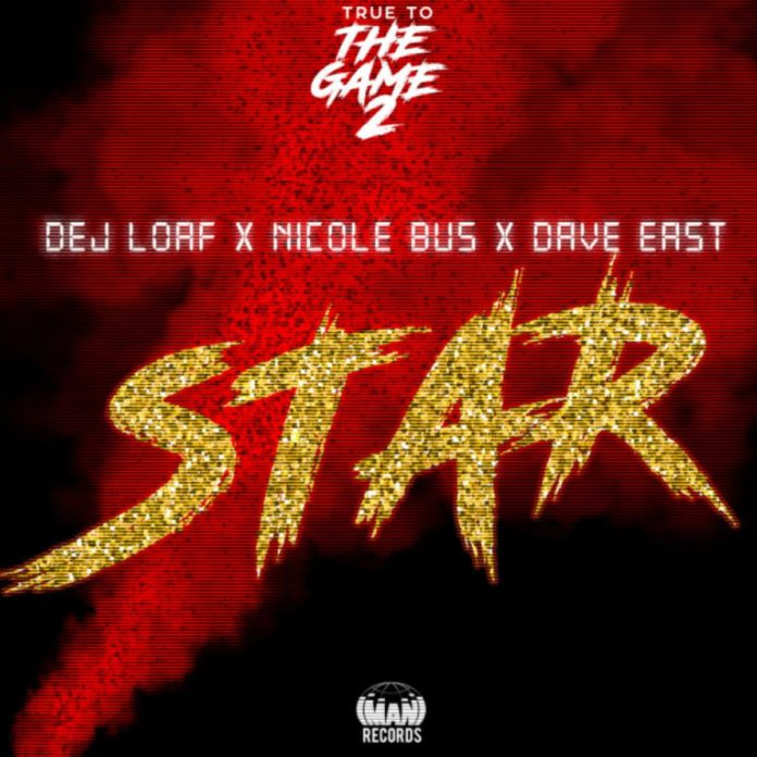 Star - DeJ Loaf Feat. Dave East & Nicole Bus