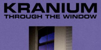 Through The Window - Kranium
