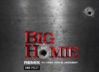 Big Homie (Remix) - OMB Peezy Feat. King Von & JackBoy