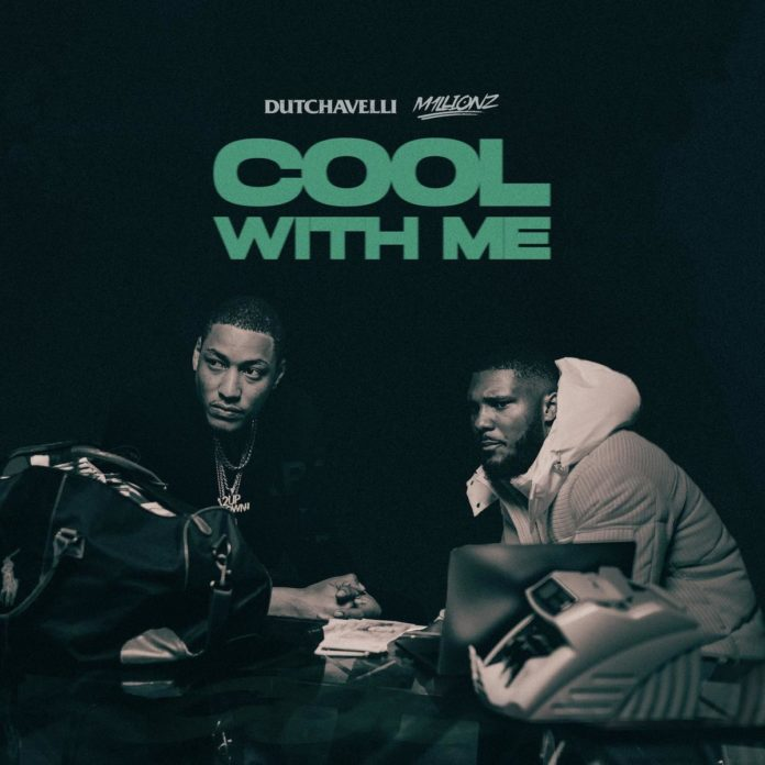 Cool With Me - Dutchavelli Feat. M1LLIONZ Produced by The FaNaTiX