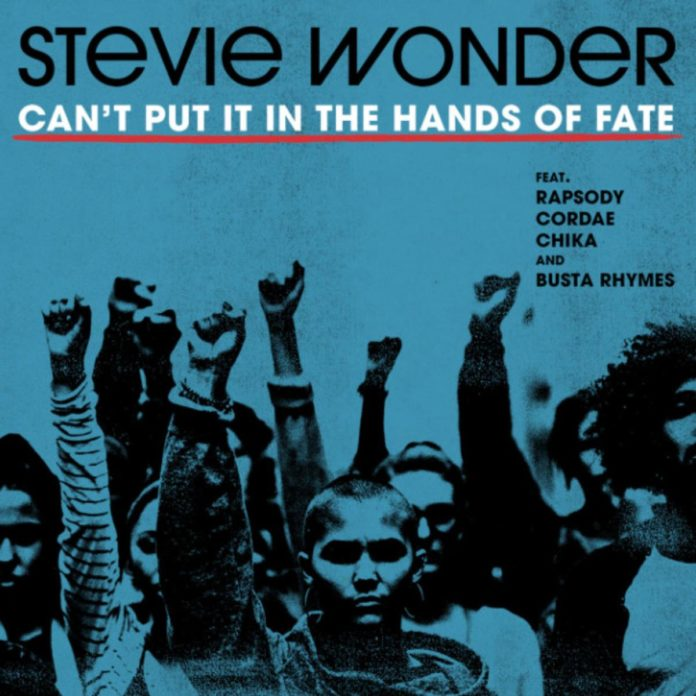 Can't Put It In The Hands Of Fate - Stevie Wonder Feat. Busta Rhymes, Cordae, Chika & Rapsody
