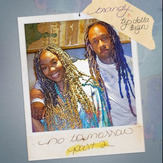 No Tomorrow Pt. 2 - Brandy Feat. Ty Dolla $ign