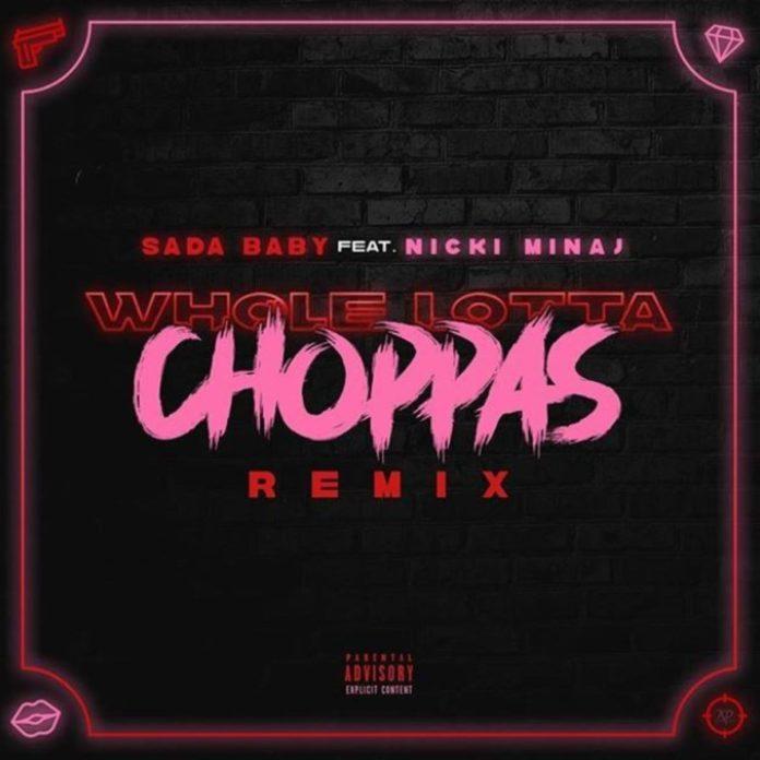 Whole Lotta Choppas (Remix) - Sada Baby Feat. Nicki Minaj