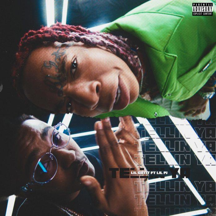 Tellin Ya - Lil Gotit Feat. Lil PJ