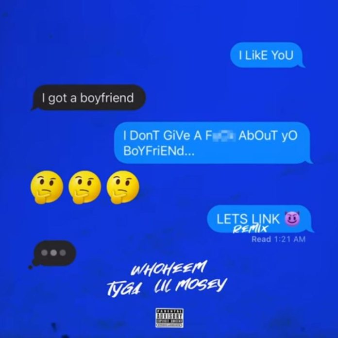 Let's Link (Remix) - WhoHeem Feat. Tyga & Lil Mosey