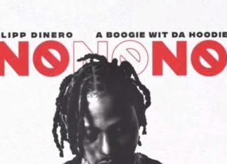 No No No - Flipp Dinero Feat. A Boogie Wit Da Hoodie