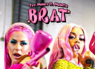 Brat - Tay Money Feat. Mulatto