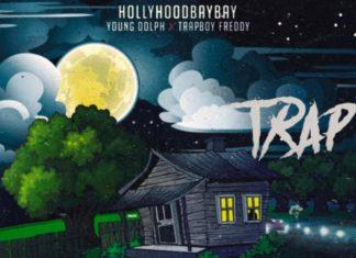 Trap - Hollyhood Bay Bay Feat. Young Dolph & Trapboy Freddy