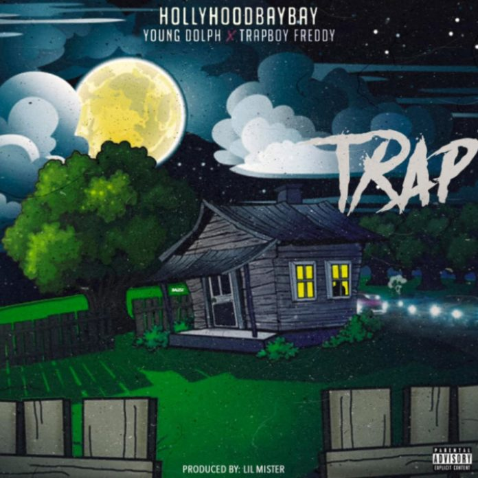 Trap - Hollyhood Bay Bay Feat. Young Dolph & Trapboy Freddy