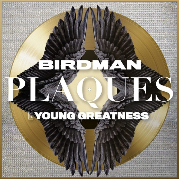 Plaques - Birdman Feat. Young Greatness