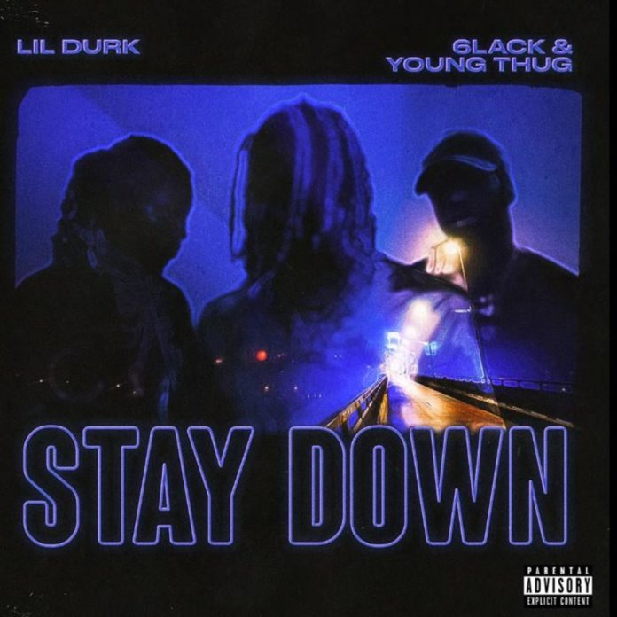 Stay Down - Lil Durk, 6LACK & Young Thug