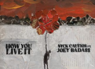 How You Live It - Nyck Caution Feat. Joey Bada$$