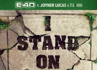 I Stand On That - E-40 Feat. Joyner Lucas & T.I.