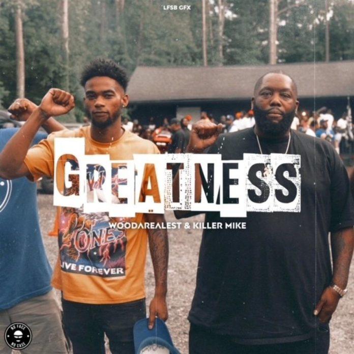 Greatness - WooDaRealest Feat. Killer Mike