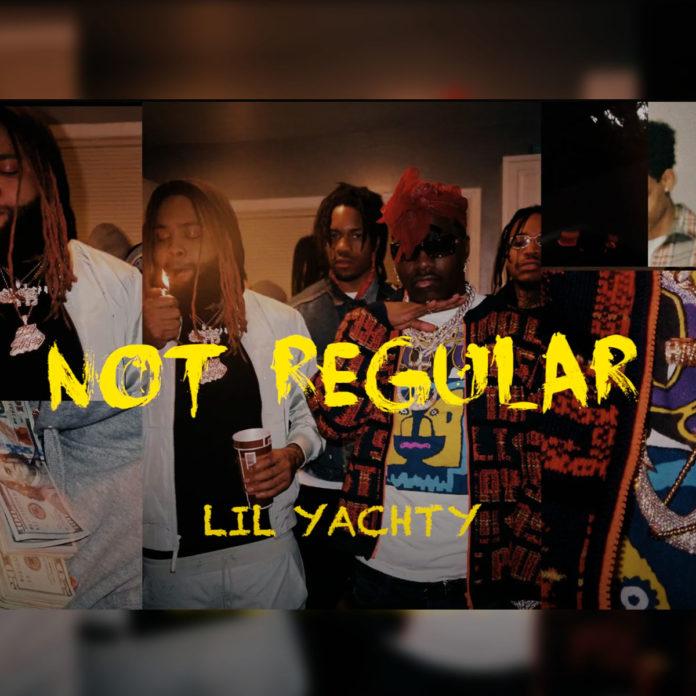 Not Regular - Lil Yachty & Sada Baby