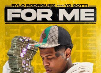 For Me - Rylo Rodriguez Feat. Yo Gotti