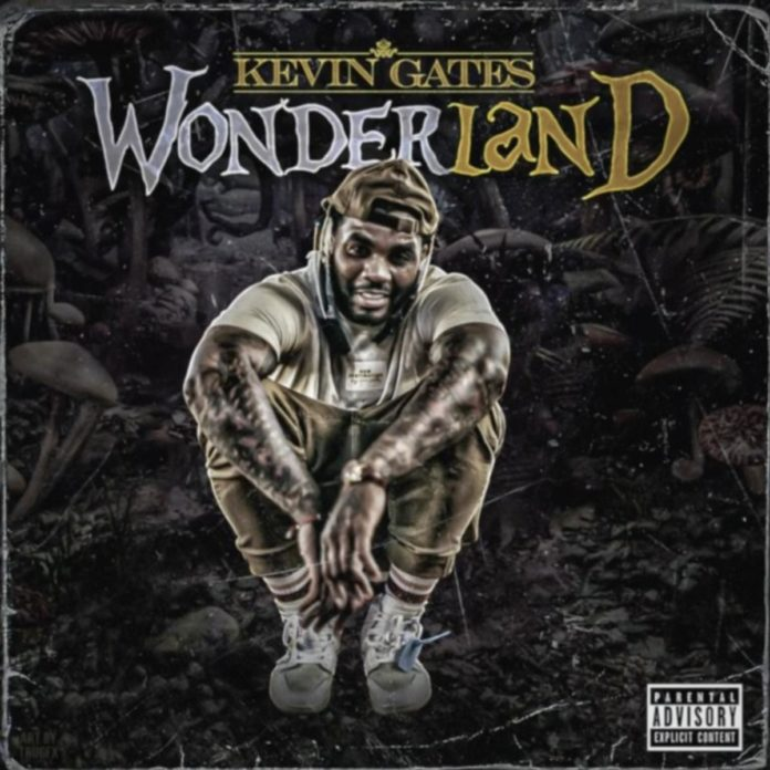 Wonderland - Kevin Gates