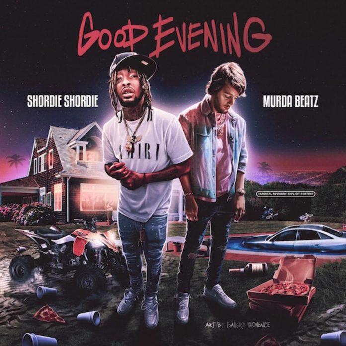 Good Evening - Shordie Shordie Produced by Murda Beatz
