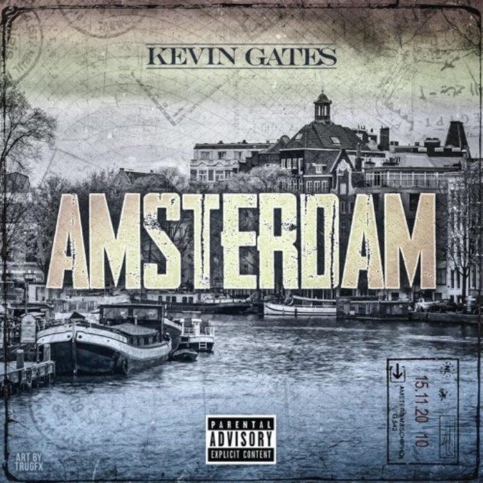Amsterdam -Kevin Gates