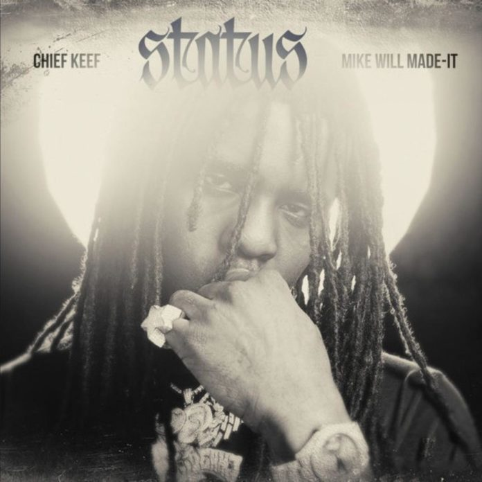 Status - Chief Keef & Mike Will Made It