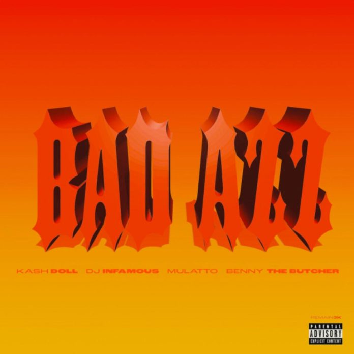 Bad Azz - Kash Doll & DJ Infamous Feat. Benny The Butcher & Mulatto