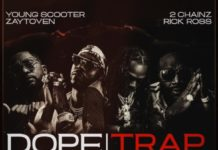 Dope Boyz & Trap Godz - Young Scooter & Zaytoven Feat. 2 Chainz & Rick Ross